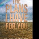 Jacqueline DeLorge Releases THE PLANS I HAVE FOR YOU