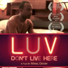 LGBT Drama LUV DON'T LIVE HERE Released on VOD & DVD Today