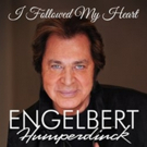International Music Legend Engelbert Humperdinck Releases New Single 'I Followed My Heart'