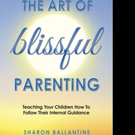 THE ART OF BLISSFUL PARENTING is Released