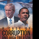 David Olson Pens A CASE OF CORRUPTION AND HIGH TREASON