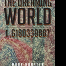 Mark Hanssen Releases THE DREAMING WORLD 1.6180339887