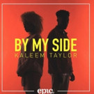 Kaleem Taylor's 'By My Side' Out Now Via Sony