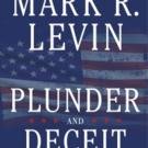 Mark R. Levin's PLUNDER AND DECEIT Debuts at #1 On New York Times Bestseller List