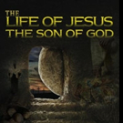 THE LIFE OF JESUS THE SON OF GOD is Released