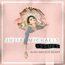 Julia Michaels Releases Alan Walker Remix of 'Issues'