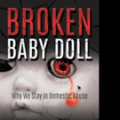 BROKEN BABY DOLL Shares Message of Domestic Abuse Survival
