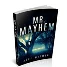New Crime Novel, MR. MAYHEM is Released