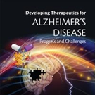 New Book on Developing Therapeutics for Alzheimer's Disease is Released