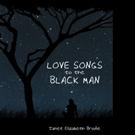 Janet Elizabeth Brodie Pens LOVE SONG'S TO THE BLACK MAN