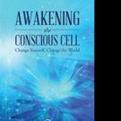 Jen Sackley Pens AWAKENING THE CONSCIOUS CELL