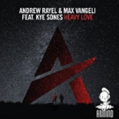 Andrew Rayel & Max Vangeli featuring Kye Sones 'Heavy Love' (Radio Edit) Out Now