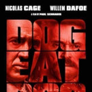 Nicolas Cage Thriller DOG EAT DOG Coming to DVD & Blu-ray This December