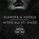 SLANDER & YOOKiE Team Up for 'After All' Single