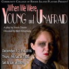 CCRI Players to Present Rhode Island Premiere of WHEN WE WERE YOUNG AND UNAFRAID