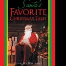 John McWilliams Releases SANTA'S FAVORITE CHRISTMAS TALES