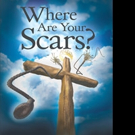 Rev. Lawrence P. Lakey Asks WHERE ARE YOUR SCARS?