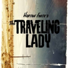 Horton Foote's THE TRAVELING LADY to Bow Next Month at Cherry Lane Theatre