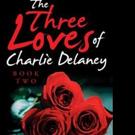 Joey W. Kiser Announces THE THREE LOVES OF CHARLIE DELANEY