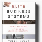 'Elite Business Systems: Insider Strategies Of Industry Leading Consultants' is Released