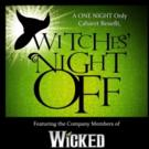 WICKED National Tour Cast to Benefit BC/EFA and More in WITCHES' NIGHT OFF, 6/15