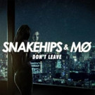 Snakehips Collaborate with MO on New Single 'Don't Leave'
