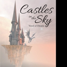 Edward R. Dunlap Releases CASTLES IN THE SKY