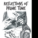 Sid Hannah Shares REFLECTIONS OF PRIME TIME