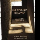 UNEXPECTED PRISONER: Memoir of a Vietnam POW By Robert Wideman Set for Release, 11/11
