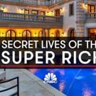 CNBC Premieres New Season of SECRET LIVES OF THE SUPER RICH, 1/19