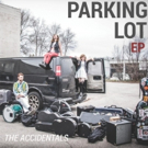 The Accidentals Release PARKING LOT EP