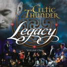 Celtic Thunder's LEGACY Live Show Captured for DVD, Blu-ray, CD & Vinyl Release