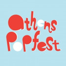 Athens PopFest Announces Full Line Up