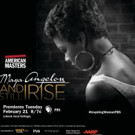 AMERICAN MASTERS to Present 'Maya Angelou: And Still I Rise', on PBS 2/21