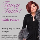 BWW Interview: Faith Prince of FANCY FAITH at Hudson Stage Company