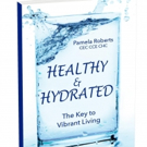 Certified Executive Chef Releases HEALTHY & HYDRATED - THE KEY TO VIBRANT LIVING
