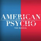 AMERICAN PSYCHO to Begin Broadway Performances 3/24; Full Cast Announced