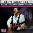 RAINMAN RECORDS Launches 'British Live Performance Series' with Glen Campbell & Rick Wakeman