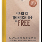 Lonely Planet Releases THE BEST THINGS IN LIFE ARE FREE