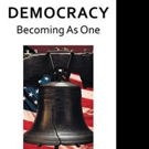 Willard Hetrick Shares DEMOCRACY BECOMING AS ONE