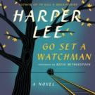 Harper Lee's GO SET A WATCHMAN Hits Bookshelves Today!