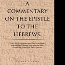 'A Commentary on the Epistle to the Hebrews.' is Released