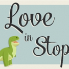 New Musical LOVE IN STOP MOTION to Feature New Jersey Youth This Weekend