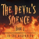Jate Hemms Releases THE DEVIL'S SCIENCE: BOOK 1 - IN THE BEGINNING