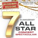 This Week's BROADWAY SESSIONS to Celebrate Seven Years of Concerts