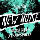 Dim Mak's New Noise Free Download French Kiddiz 'Stratosphere' Out Today