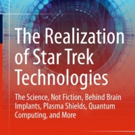 THE REALIZATION OF STAR TREK TECHNOLOGIES Shows Science On Iconic Show And In Real Life