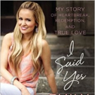 Former ABC Bachelorette Emily Maynard Tells All in Memoir, I SAID YES: MY STORY OF HEARTBREAK, REDEMPTION, AND TRUE LOVE