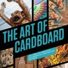 THE ART OF CARDBOARD Book Features 20 Artists and 10 DIY Projects