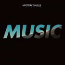 Mystery Skulls Drops New Track 'Music'